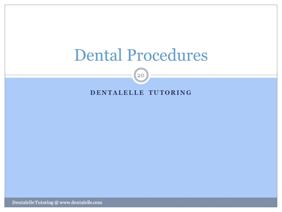 Dental Procedures Dentalelle tutoring