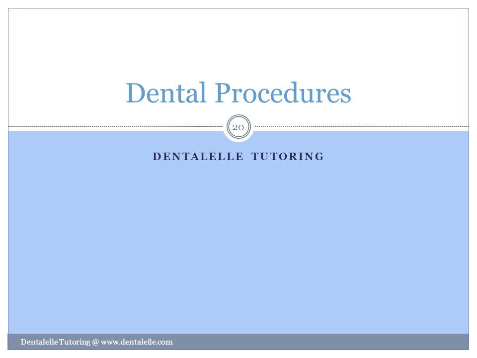 Dental Procedures Dentalelle tutoring