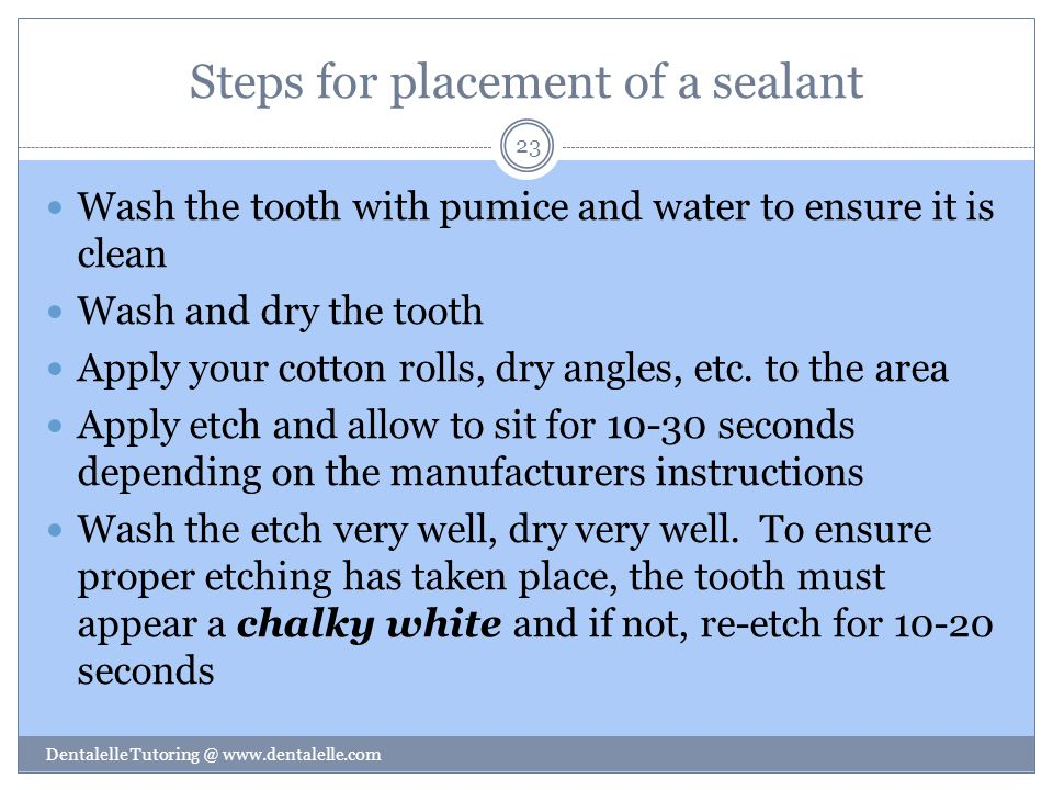Steps for placement of a sealant