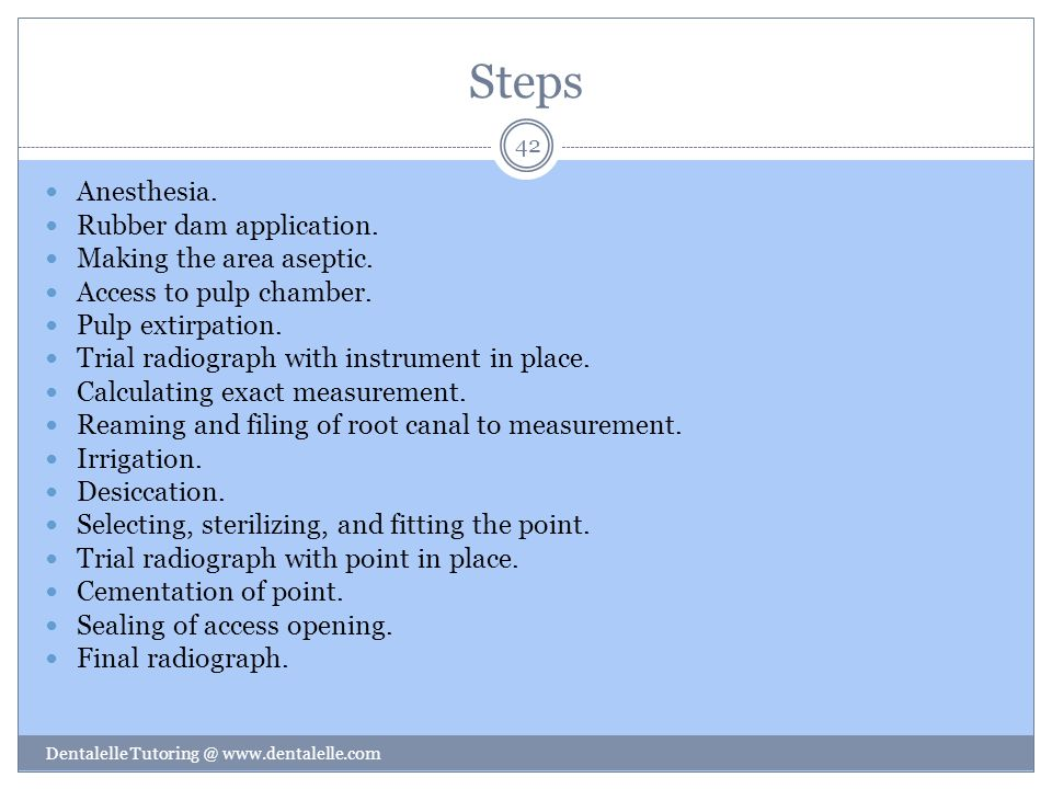 Steps Anesthesia. Rubber dam application. Making the area aseptic.