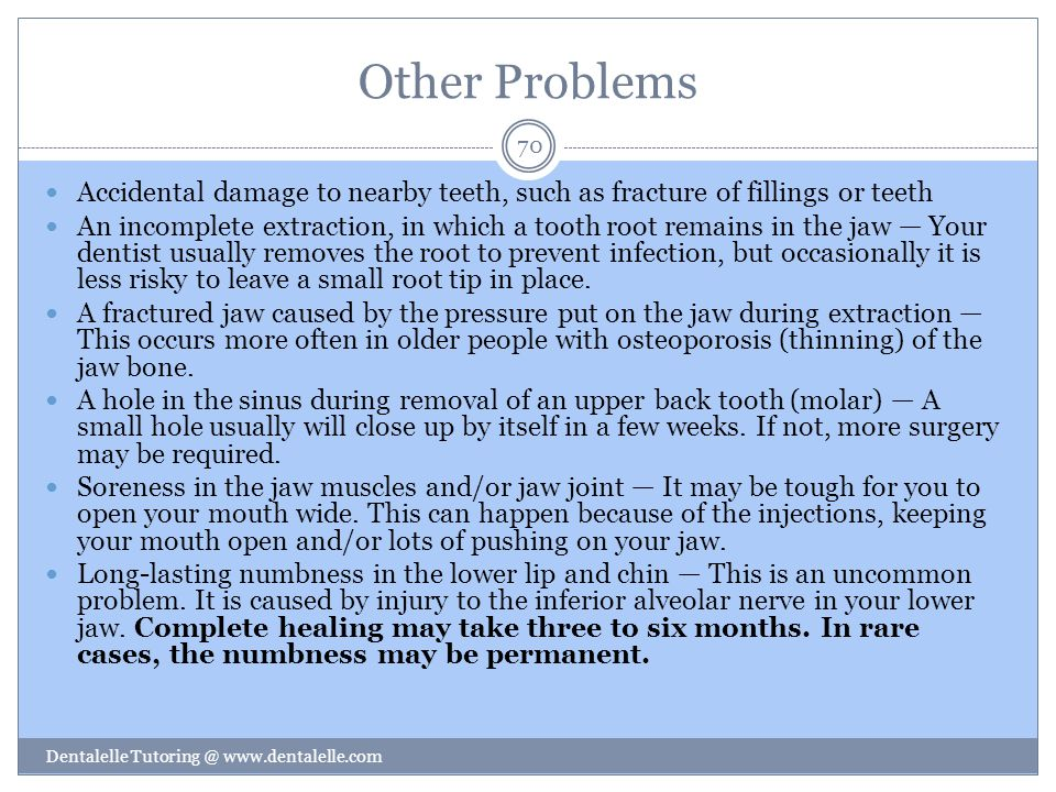 Other Problems Accidental damage to nearby teeth, such as fracture of fillings or teeth.