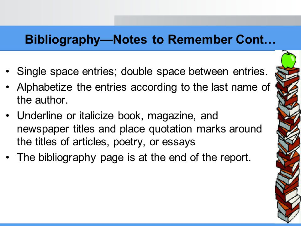 Bibliography—Notes to Remember Cont…
