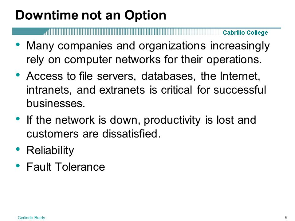 Downtime not an Option Many companies and organizations increasingly rely on computer networks for their operations.