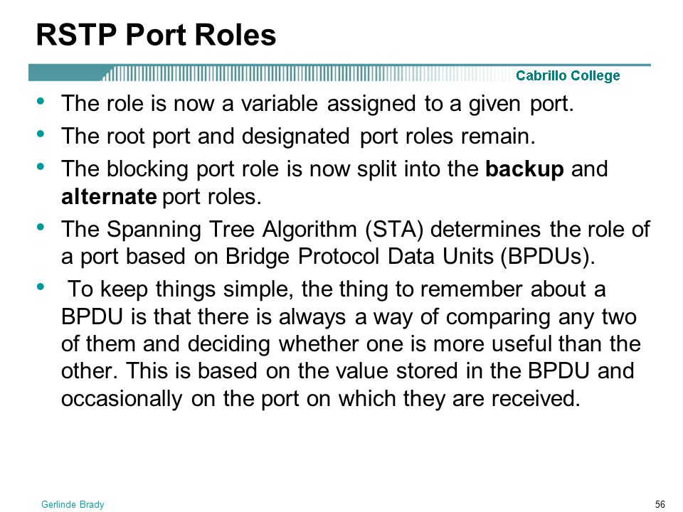 RSTP Port Roles The role is now a variable assigned to a given port.