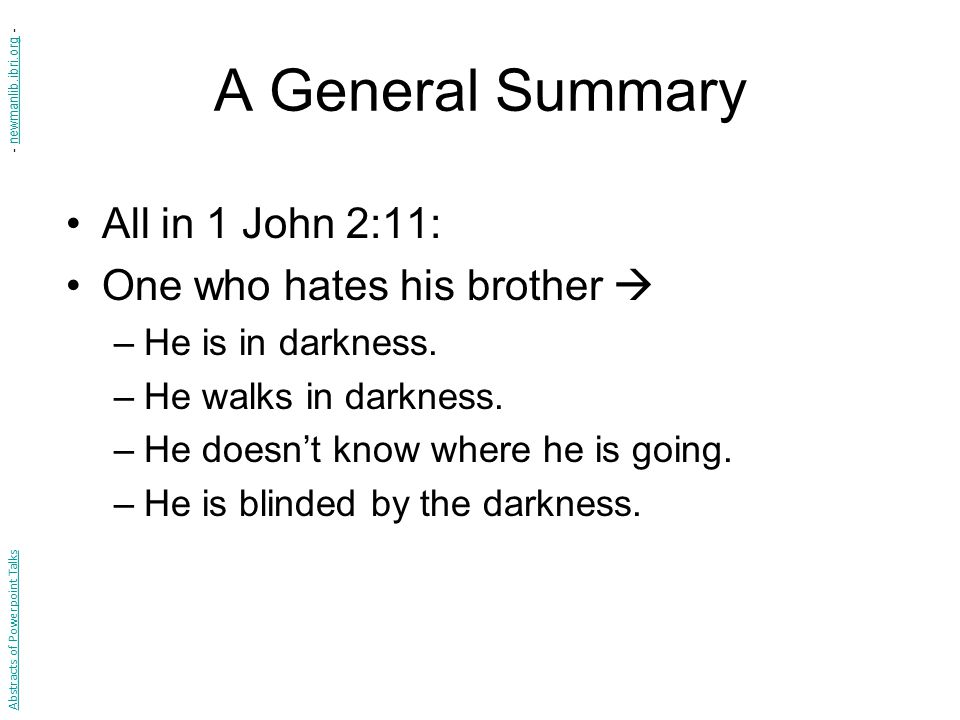 A General Summary All in 1 John 2:11: One who hates his brother 