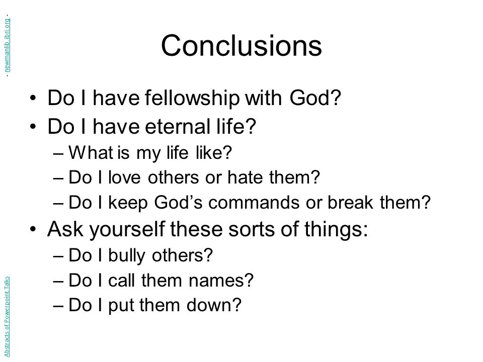 Conclusions Do I have fellowship with God Do I have eternal life