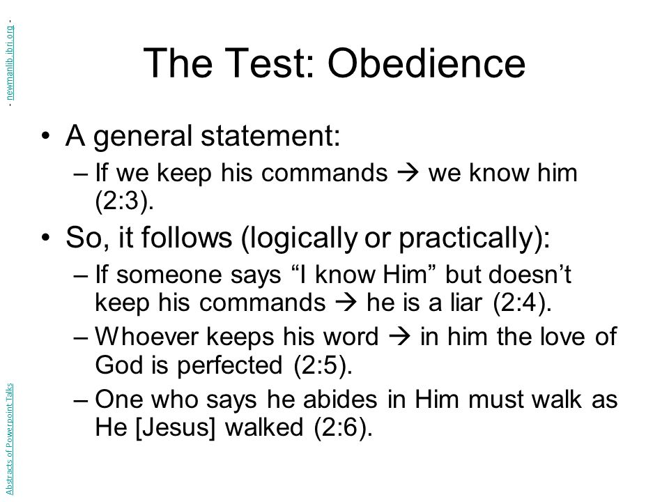 The Test: Obedience A general statement: