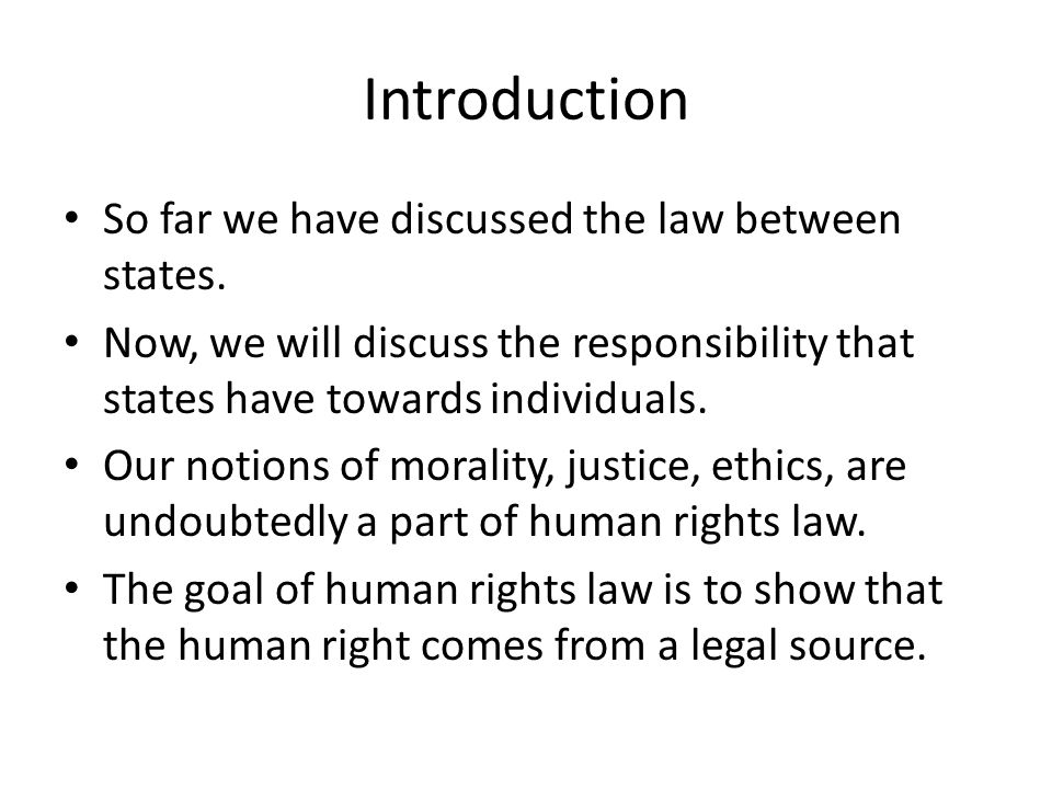 Introduction So far we have discussed the law between states.