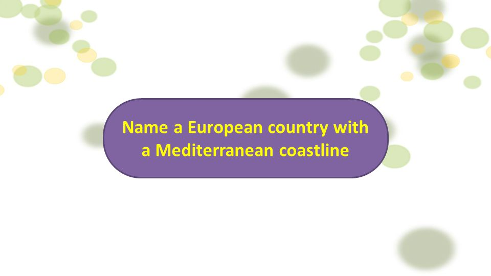 Name a European country with a Mediterranean coastline