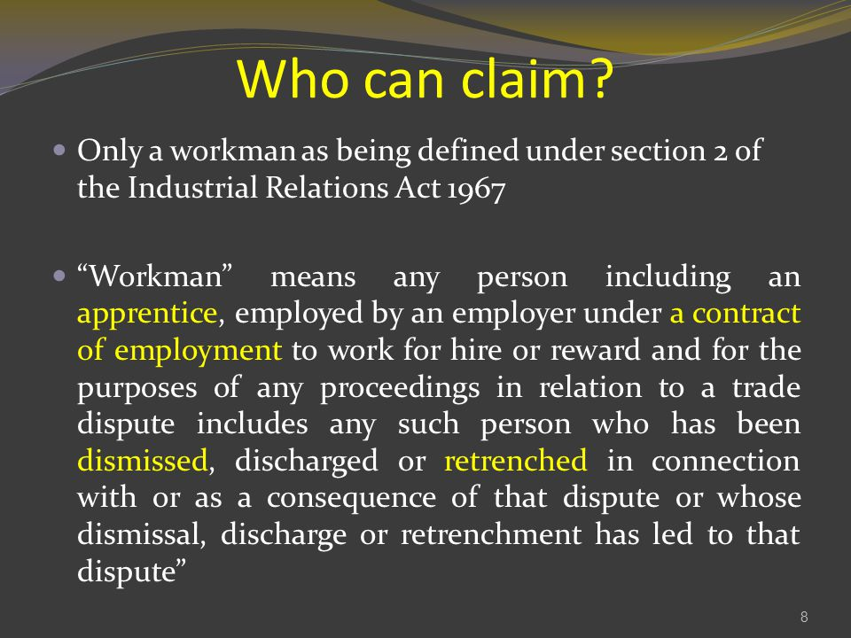 Who can claim Only a workman as being defined under section 2 of the Industrial Relations Act