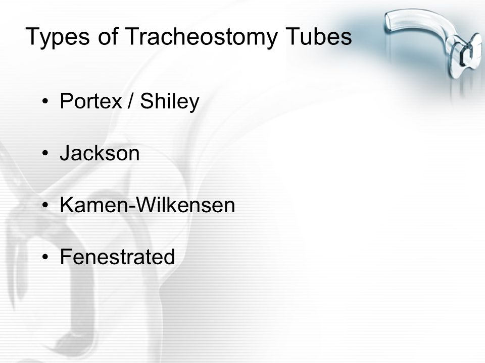 Types of Tracheostomy Tubes
