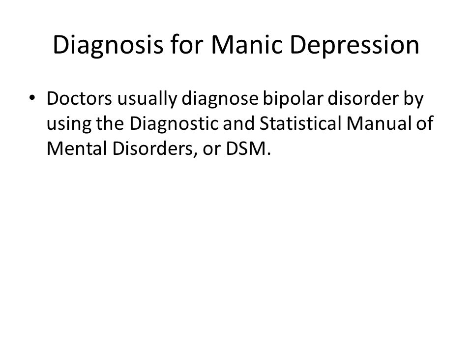 Diagnosis for Manic Depression
