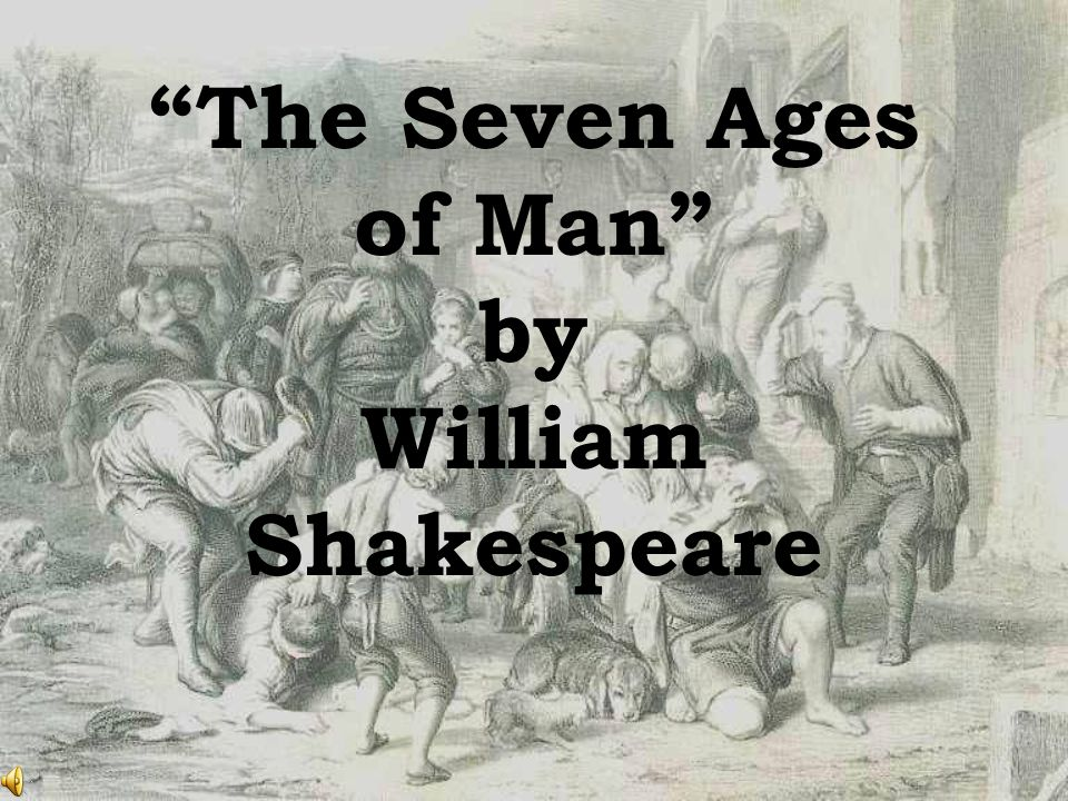 a literary analysis of seven stages of man by william shakespeare William shakespeare the seven ages of man the examples of metaphors in the seven ages of man are all the worlds a stage  ap english literature.