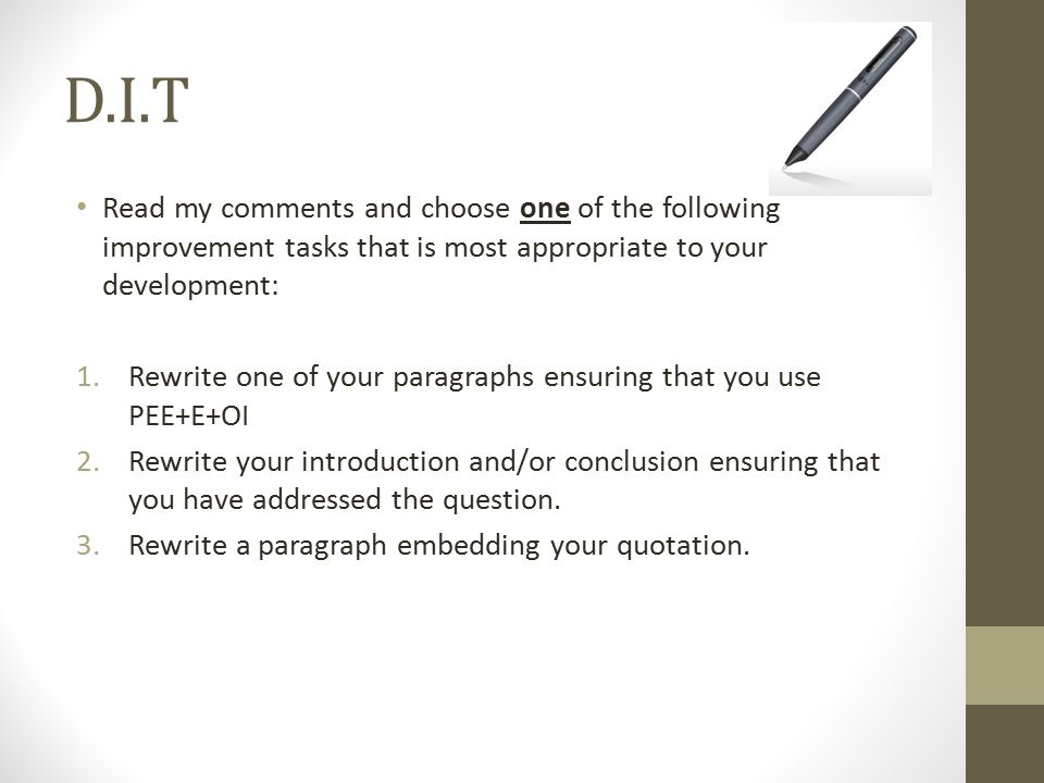 D.I.T Read my comments and choose one of the following improvement tasks that is most appropriate to your development: