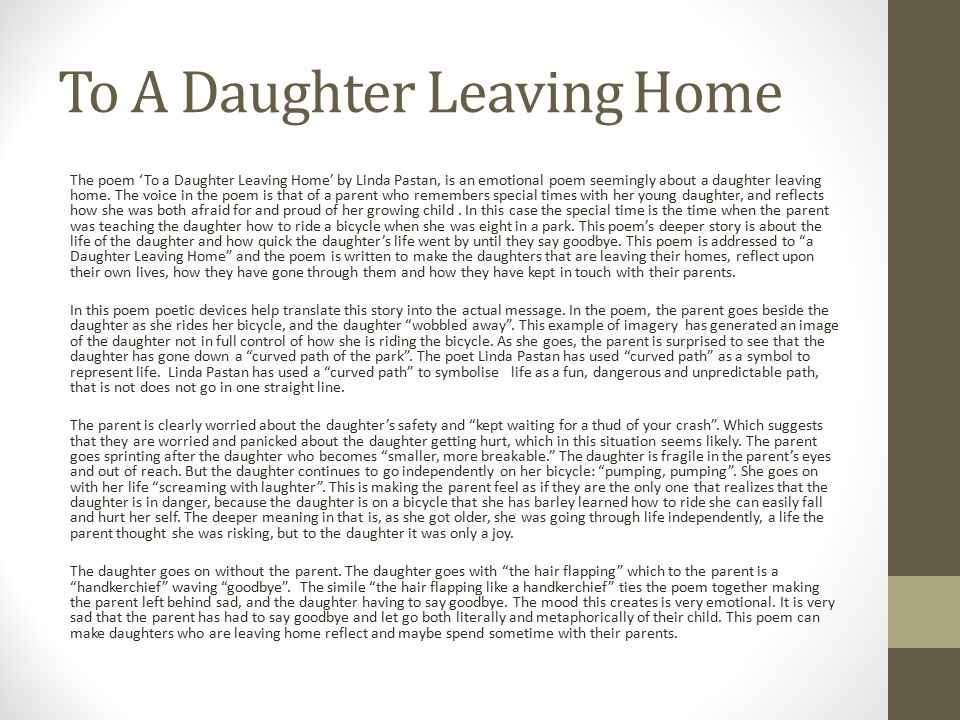 an analysis of linda pastans poem a daughter leaving home Poem explication to a daughter leaving home by linda pastan to a daughter leaving home is a poem that relates a girl slowly biking away from her mother, to a grown woman who is leaving home for good.