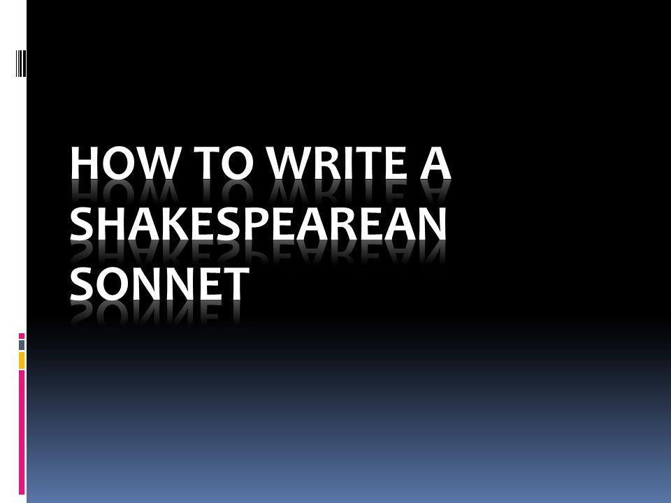 How to write a Shakespearean Sonnet