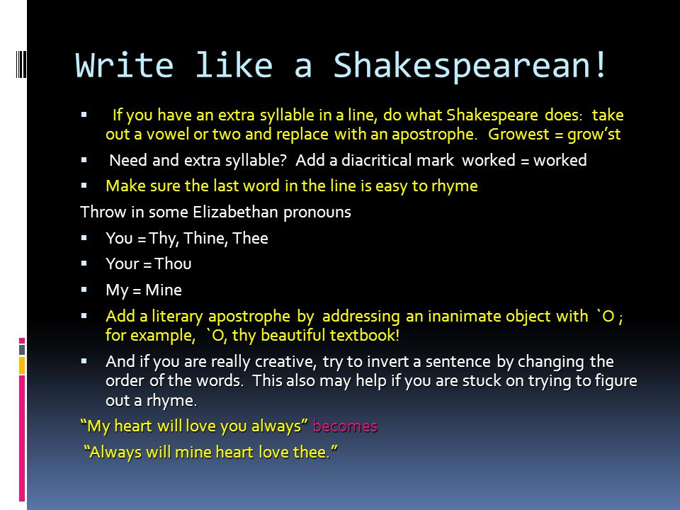 help to write a shakespearean sonnet Learn how to write a sonnet in iambic pentameter, just like shakespeare did discover the rhythm and rhyme scheme of the quatrains and couplets that make up.