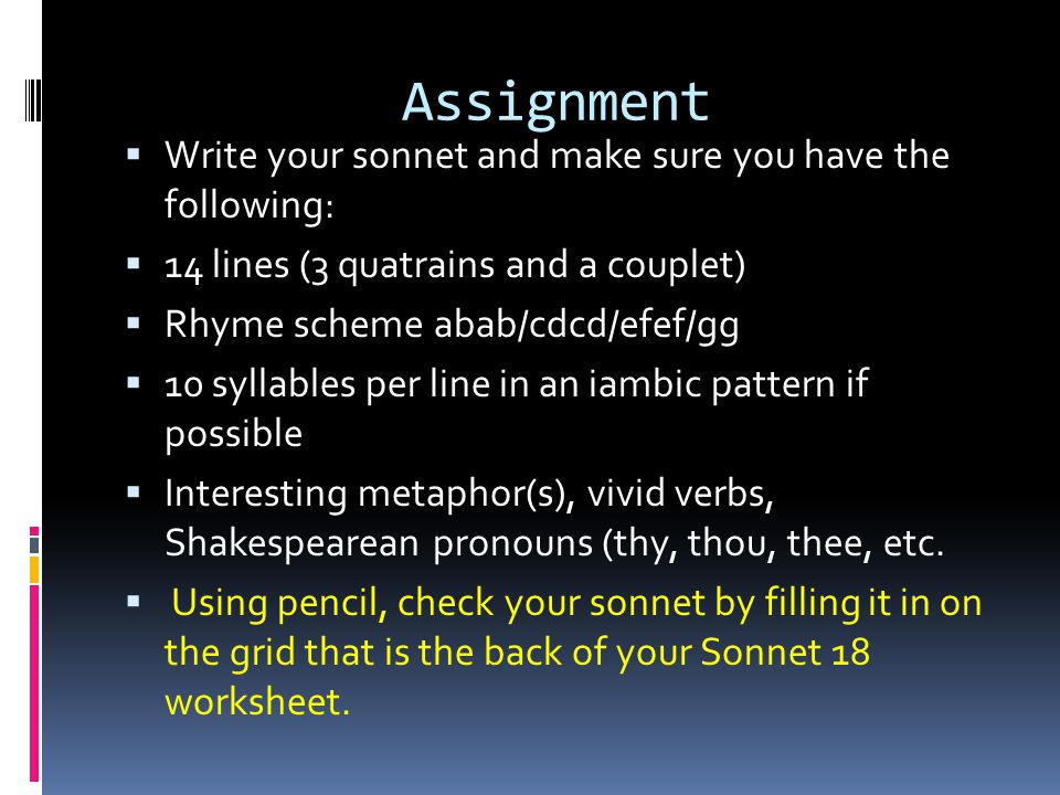Assignment Write your sonnet and make sure you have the following:
