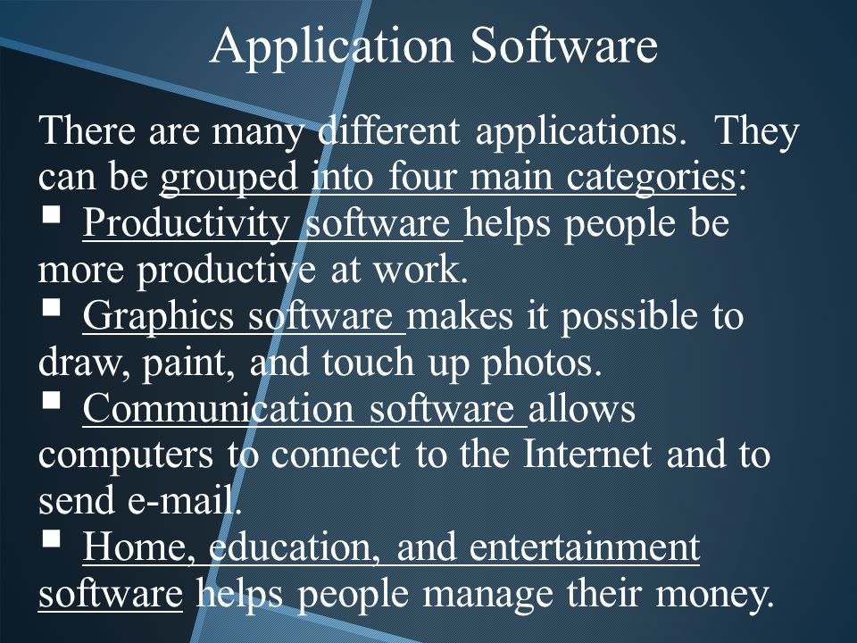 Application Software There are many different applications. They