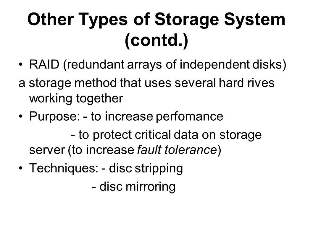 Other Types of Storage System (contd.)