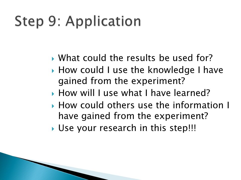 Step 9: Application What could the results be used for