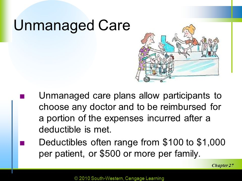 Unmanaged Care