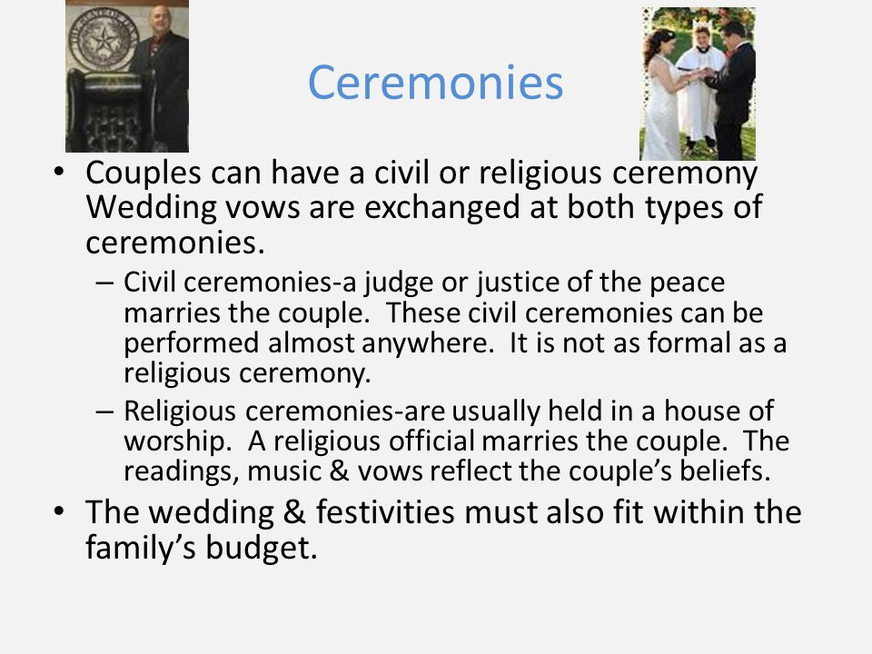 Ceremonies Couples Can Have A Civil Or Religious Ceremony Wedding Vows Are Exchanged At Both Types