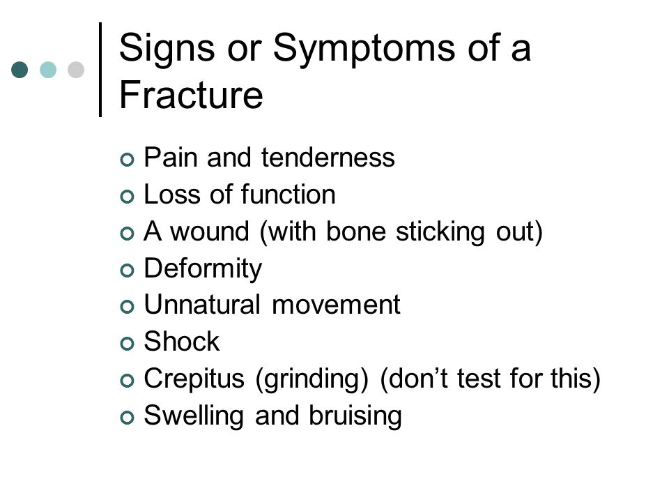 Signs or Symptoms of a Fracture