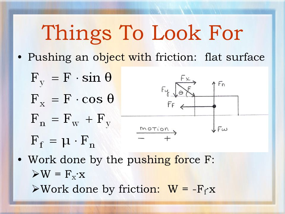 Things To Look For Pushing an object with friction: flat surface