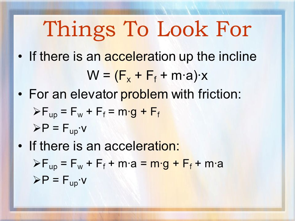 Things To Look For If there is an acceleration up the incline