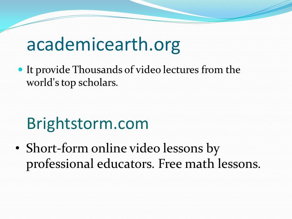 academicearth.org Brightstorm.com