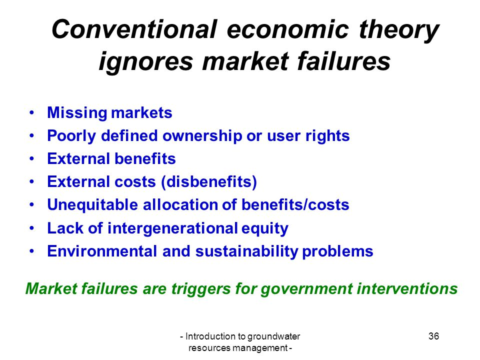 Conventional economic theory ignores market failures