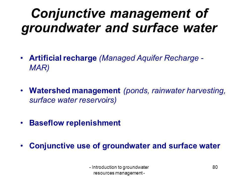 Conjunctive management of groundwater and surface water