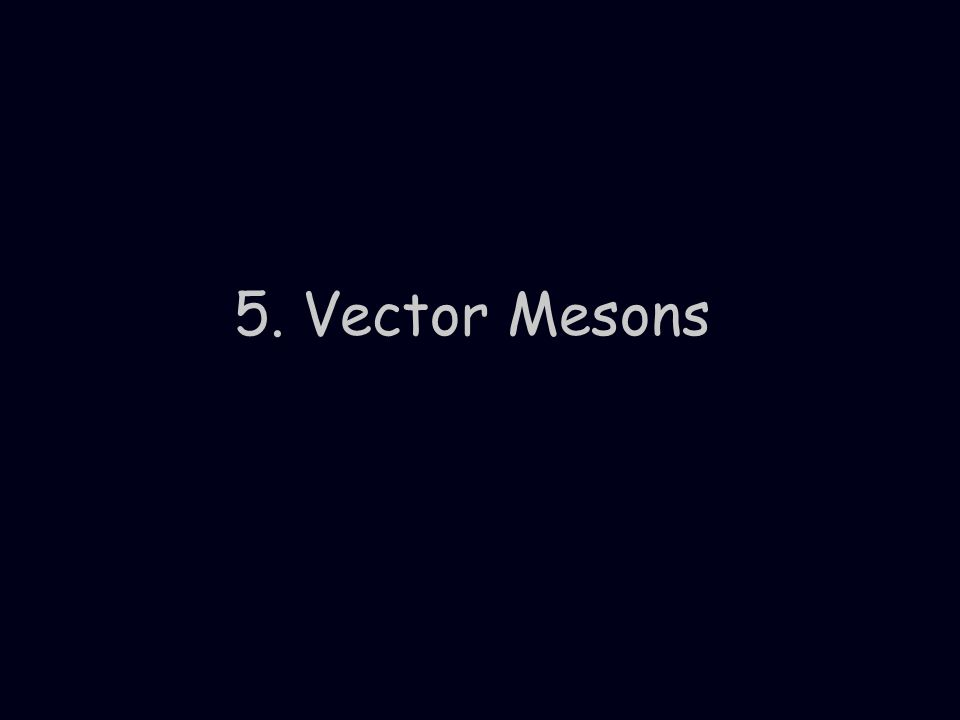 5. Vector Mesons