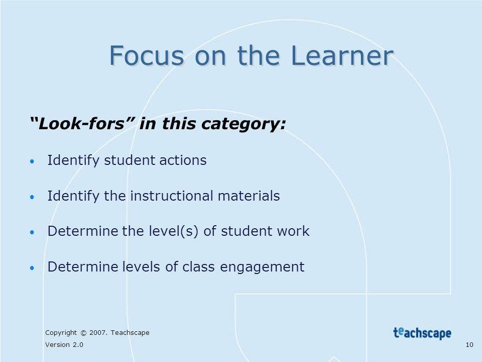 Focus on the Learner Look-fors in this category: