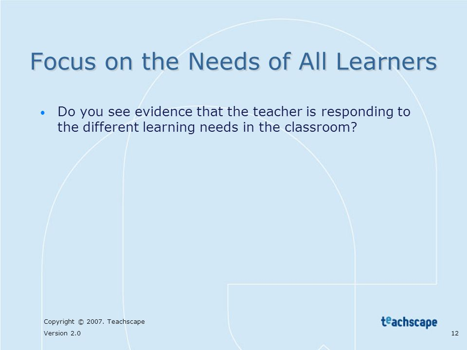 Focus on the Needs of All Learners