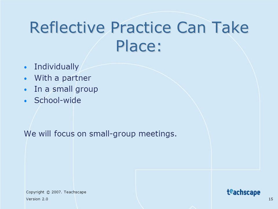 Reflective Practice Can Take Place: