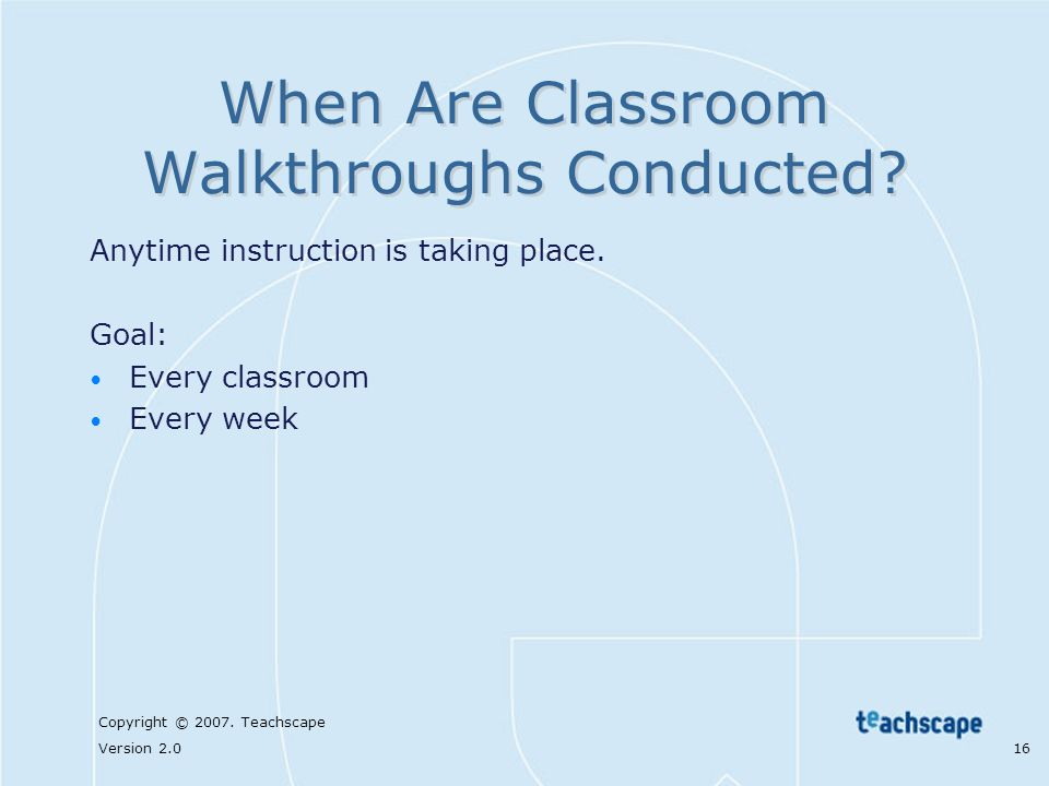 When Are Classroom Walkthroughs Conducted