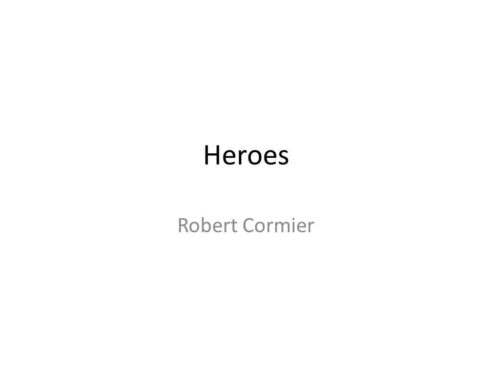 heroes robert cormier ppt  1 heroes robert cormier