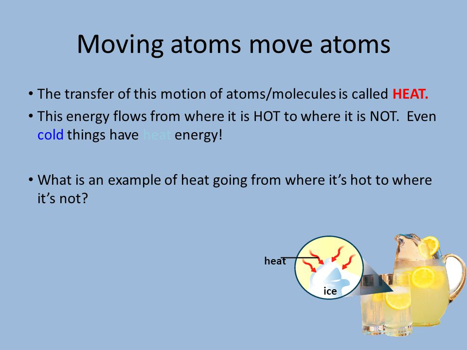 Moving atoms move atoms