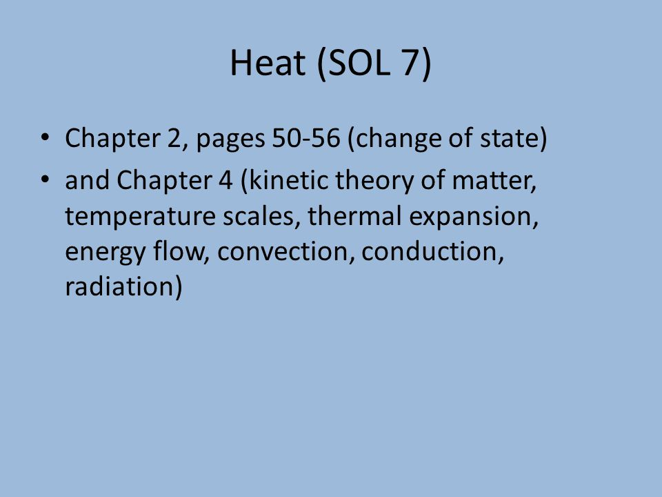 Heat (SOL 7) Chapter 2, pages 50-56 (change of state)