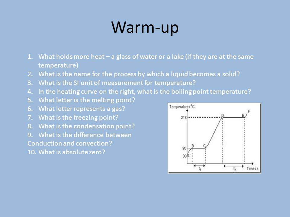 Warm-up What holds more heat – a glass of water or a lake (if they are at the same temperature)