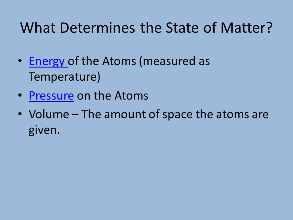 What Determines the State of Matter