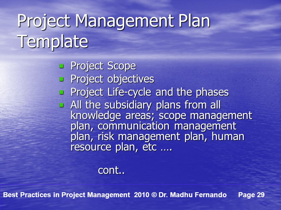 project management best practices Best practices in project management are tried and tested processes collected from experiences and lessons learned they've been repeated and improved to produce consistent outcomes.