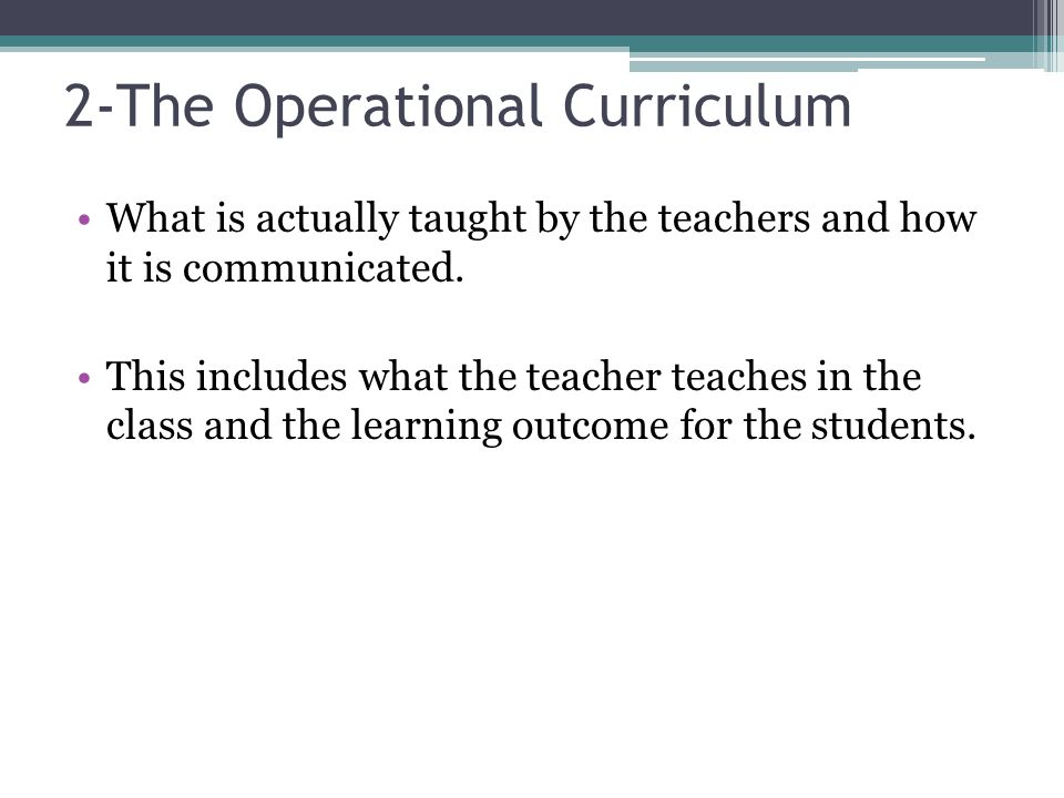 the operational curriculum From looking at the national curriculum, piaget's theory has had a major impact, as the level at which the information is pitched directly relates to the characteristics observed by him for example in key stage 2 pupils are concrete operational and only able to relate to real objects and ideas.