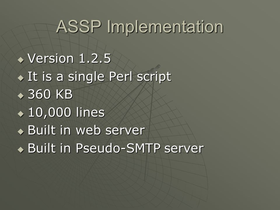 ASSP Implementation Version 1.2.5 It is a single Perl script 360 KB