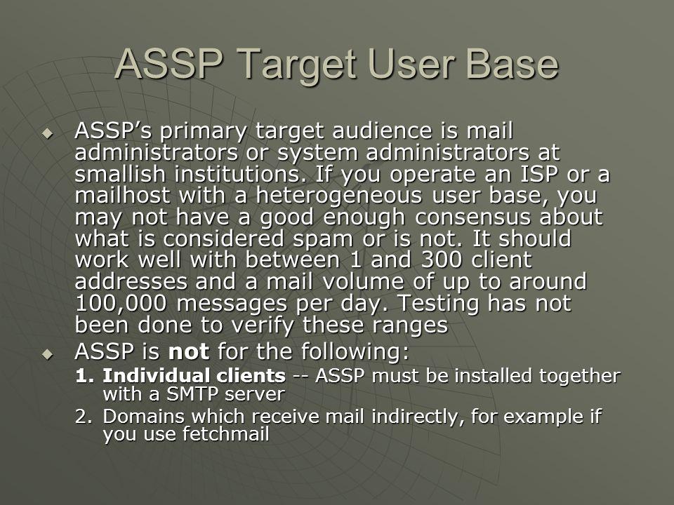 ASSP Target User Base