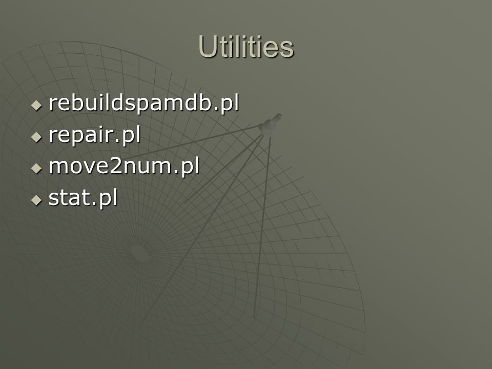 Utilities rebuildspamdb.pl repair.pl move2num.pl stat.pl