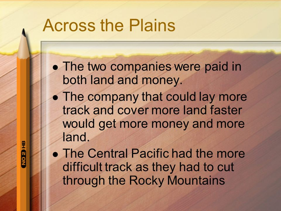Across the Plains The two companies were paid in both land and money.