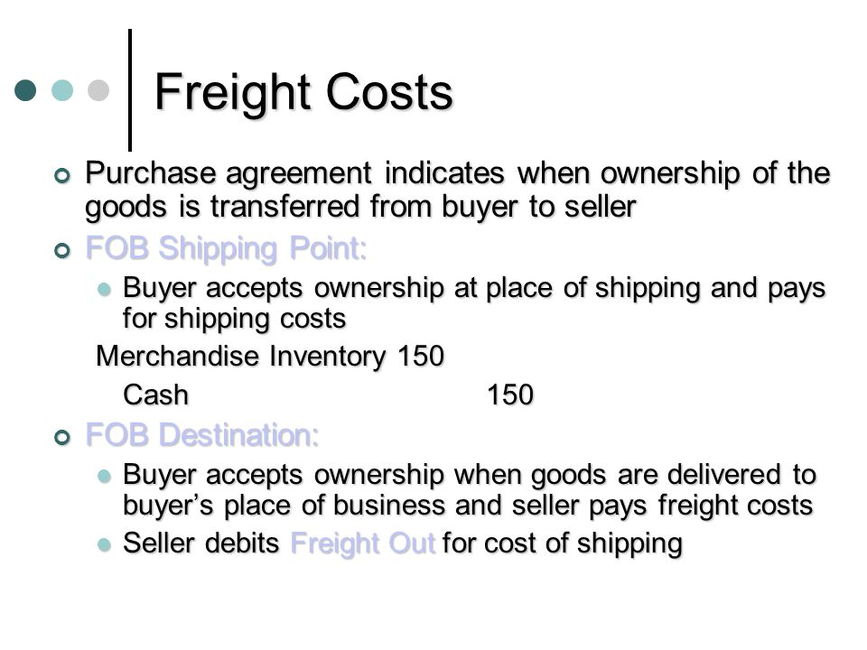 Freight Costs Purchase agreement indicates when ownership of the goods is transferred from buyer to seller.